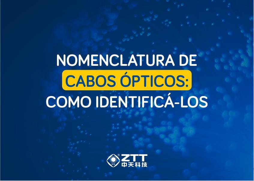 Nomenclatura de cabos ópticos: Como identificá-los